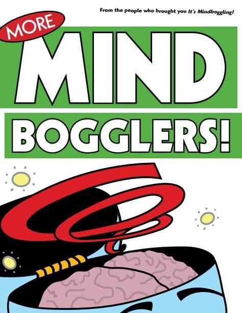 More Mindbogglers